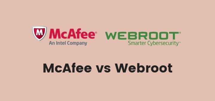 McAfee Vs Webroot | Find Out Who is the Winner (2019 Updated)