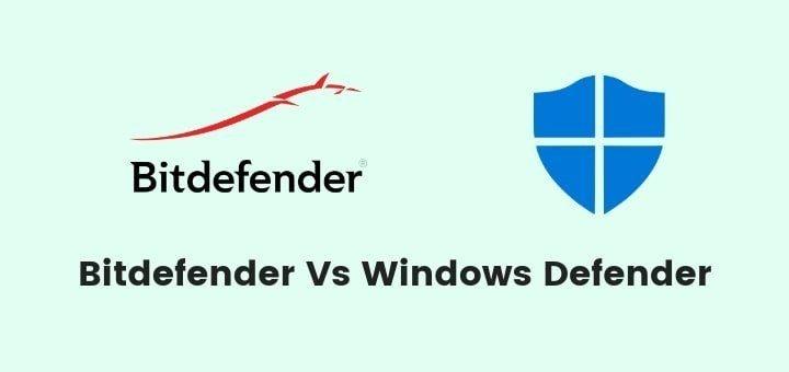 Bitdefender vs Windows Defender