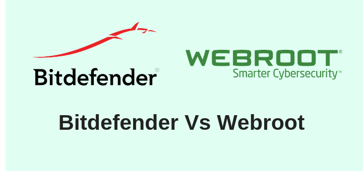 Bitdefender Vs  Webroot | The Ultimate Comparison [2019 Updated]