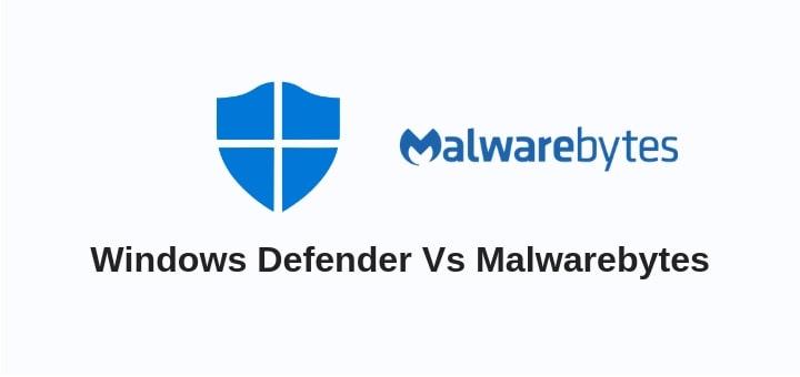 Windows Defender Vs Malwarebytes | Ultimate Comparison [2019]